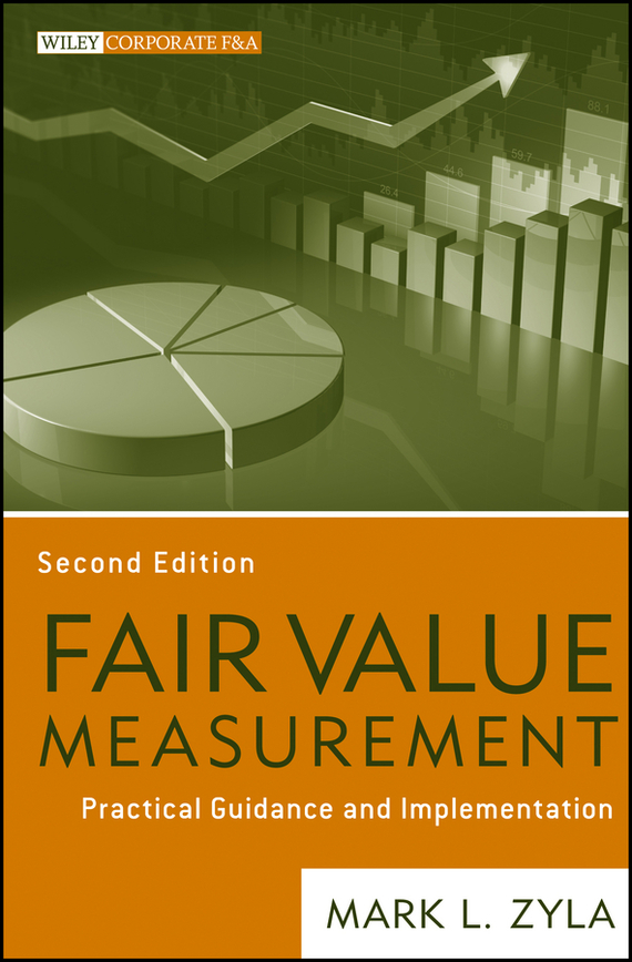 Mark Zyla L. Fair Value Measurement. Practical Guidance and Implementation ISBN: 9781118284568 processing nutritive value and chlorpyrifos residues in chickpea