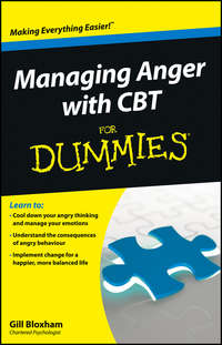 Gillian  Bloxham - Managing Anger with CBT For Dummies