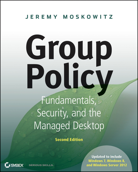 Jeremy Moskowitz Group Policy. Fundamentals, Security, and the Managed Desktop tax policy