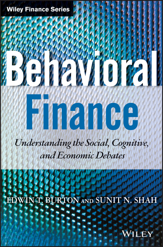 Edwin  Burton Behavioral Finance. Understanding the Social, Cognitive, and Economic Debates social housing in glasgow volume 2