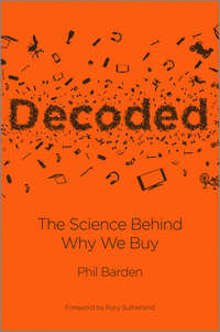 Phil  Barden - Decoded. The Science Behind Why We Buy