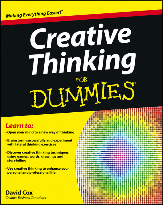 David  Cox Creative Thinking For Dummies rowan gibson the four lenses of innovation a power tool for creative thinking