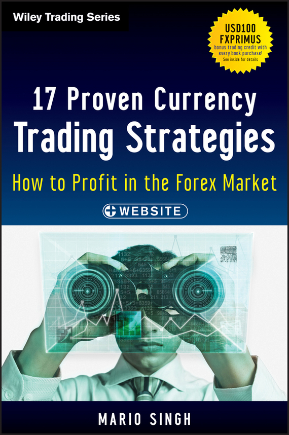 Mario  Singh 17 Proven Currency Trading Strategies. How to Profit in the Forex Market amandeep singh arora vineet inder singh khinda and nitika bajaj regenerative endodontics