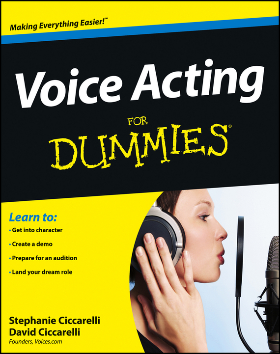 David Ciccarelli Voice Acting For Dummies ISBN: 9781118414248 unlocking the invisible voice