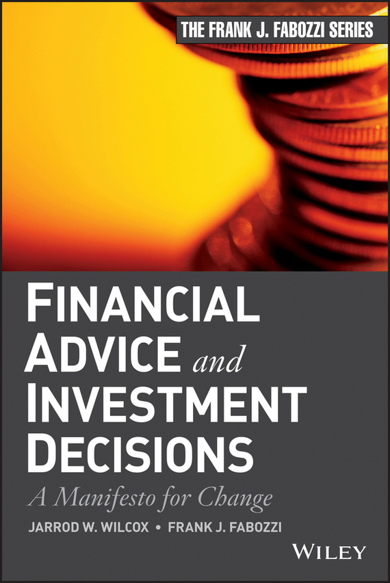 Frank Fabozzi J. Financial Advice and Investment Decisions. A Manifesto for Change analysis for financial management