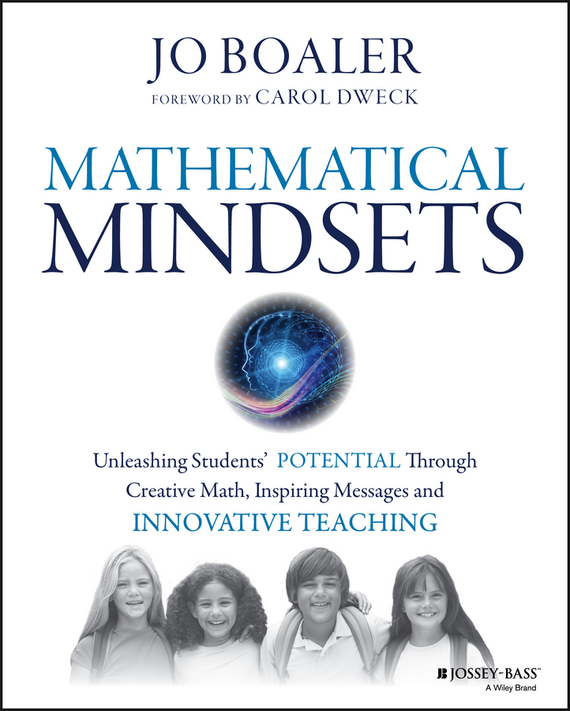 Jo  Boaler Mathematical Mindsets. Unleashing Students' Potential through Creative Math, Inspiring Messages and Innovative Teaching erin muschla teaching the common core math standards with hands on activities grades k 2