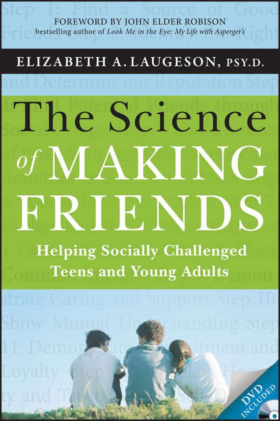 Elizabeth Laugeson The Science of Making Friends. Helping Socially Challenged Teens and Young Adults samuel richardson clarissa or the history of a young lady vol 8