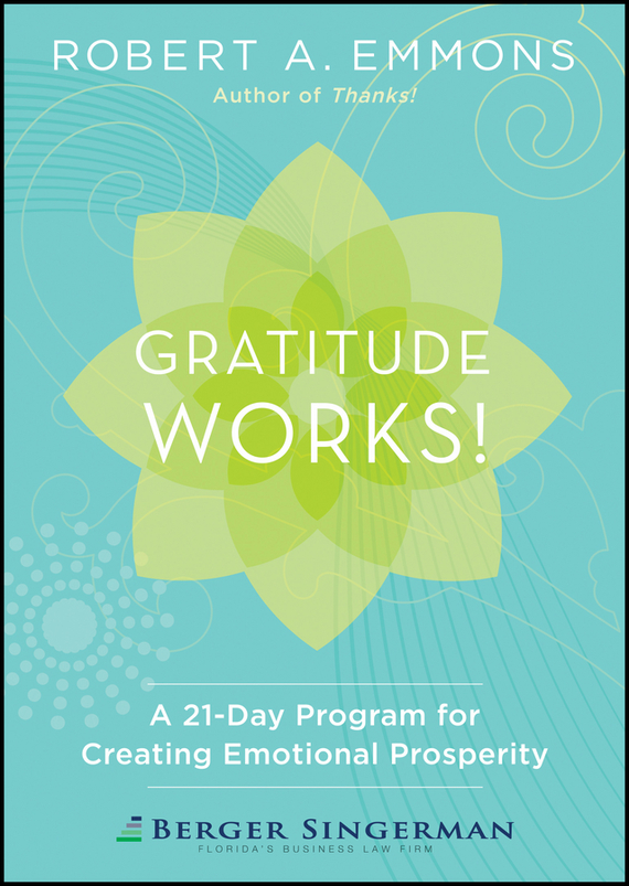 Robert Emmons A. Gratitude Works!. A 21-Day Program for Creating Emotional Prosperity полка акватон 95 1a110403xx010