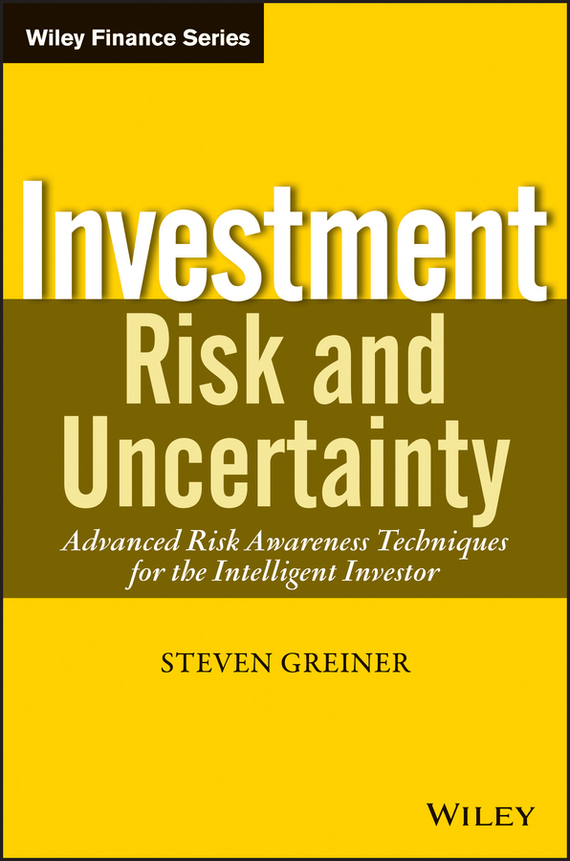 Steven Greiner P. Investment Risk and Uncertainty. Advanced Risk Awareness Techniques for the Intelligent Investor atamjit singh pal paramjit kaur khinda and amarjit singh gill local drug delivery from concept to clinical applications