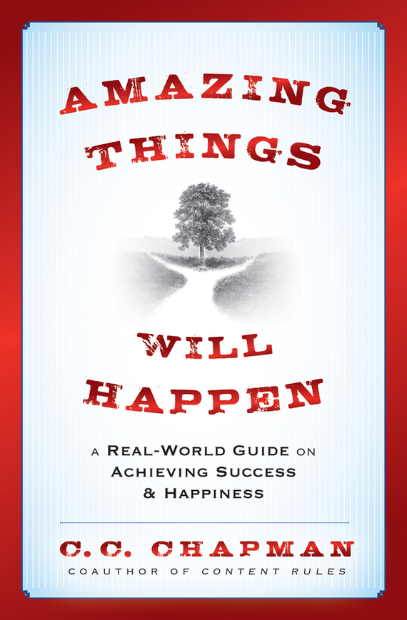 C. Chapman C. Amazing Things Will Happen. A Real-World Guide on Achieving Success and Happiness how things work encyclopedia