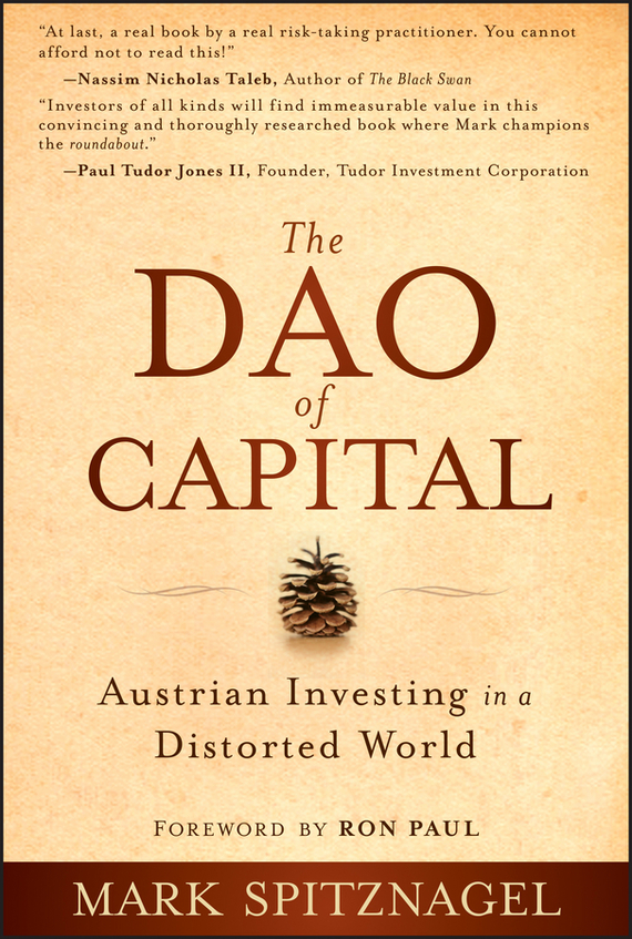 Mark  Spitznagel The Dao of Capital. Austrian Investing in a Distorted World худи женские удлиненные