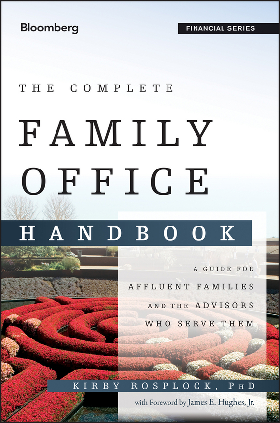 Kirby  Rosplock The Complete Family Office Handbook. A Guide for Affluent Families and the Advisors Who Serve Them handbook of the exhibition of napier relics and of books instruments and devices for facilitating calculation