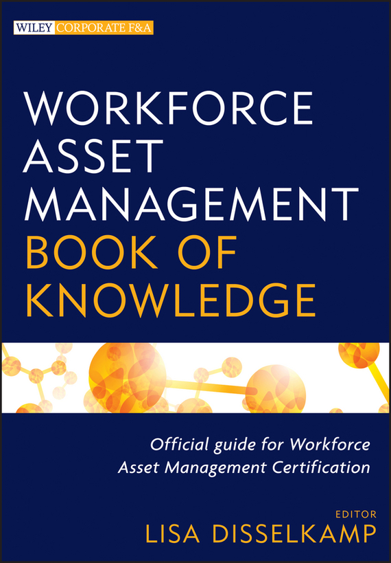 Lisa  Disselkamp Workforce Asset Management Book of Knowledge introducing knowledge management metrics model