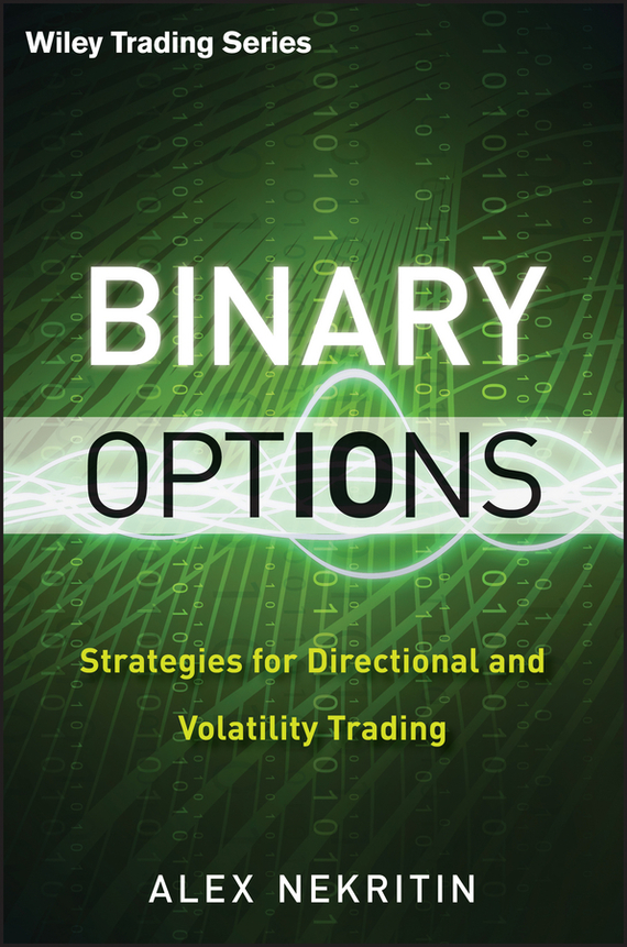 Alex  Nekritin Binary Options. Strategies for Directional and Volatility Trading купить