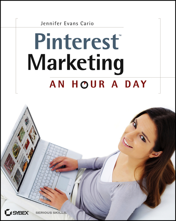 Jennifer Cario Evans Pinterest Marketing. An Hour a Day ISBN: 9781118421895 диск скад титан 7x16 5x139 et20 0 селена