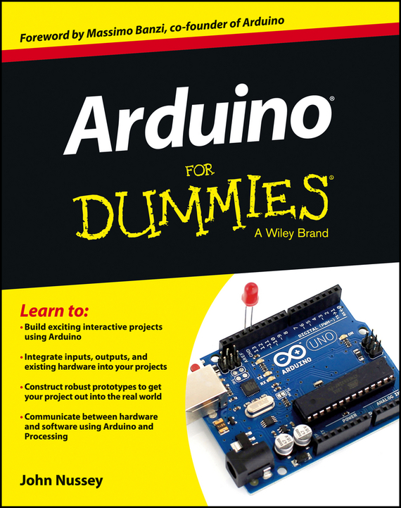 John  Nussey Arduino For Dummies james langbridge a arduino sketches tools and techniques for programming wizardry