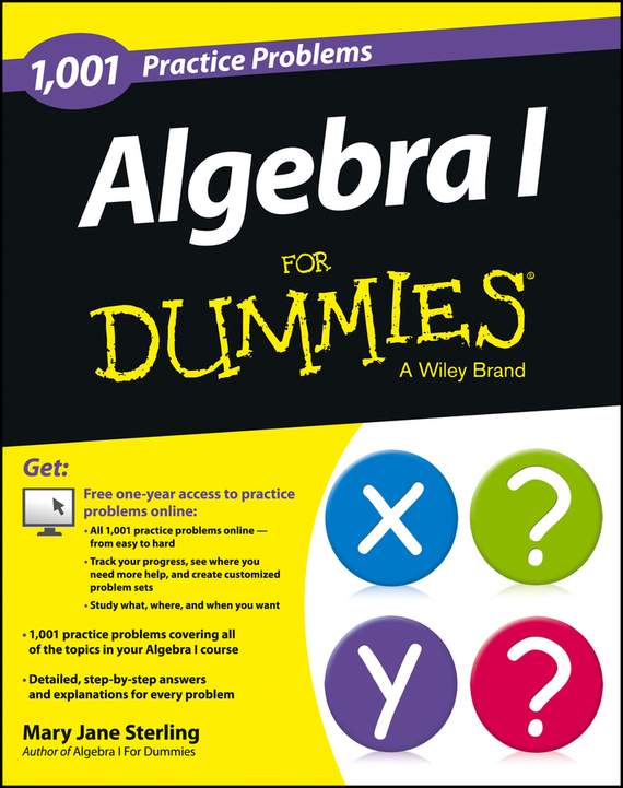 Mary Jane Sterling Algebra I: 1,001 Practice Problems For Dummies (+ Free Online Practice) practice makes perfect linear algebra
