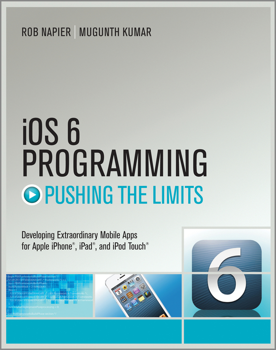 Rob  Napier iOS 6 Programming Pushing the Limits. Advanced Application Development for Apple iPhone, iPad and iPod Touch женские часы michael kors mk3547