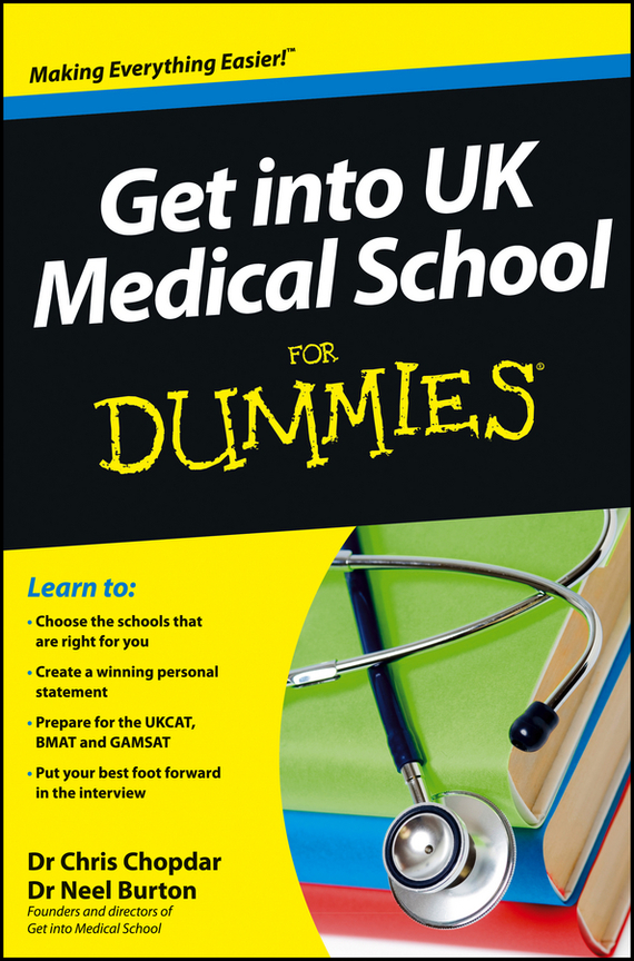 Neel Burton Get into UK Medical School For Dummies