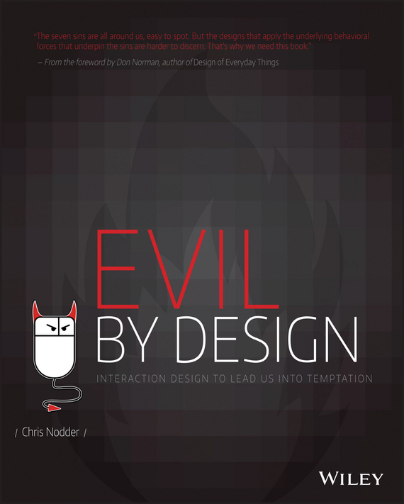 Chris  Nodder Evil by Design. Interaction Design to Lead Us into Temptation chris van gorder the front line leader