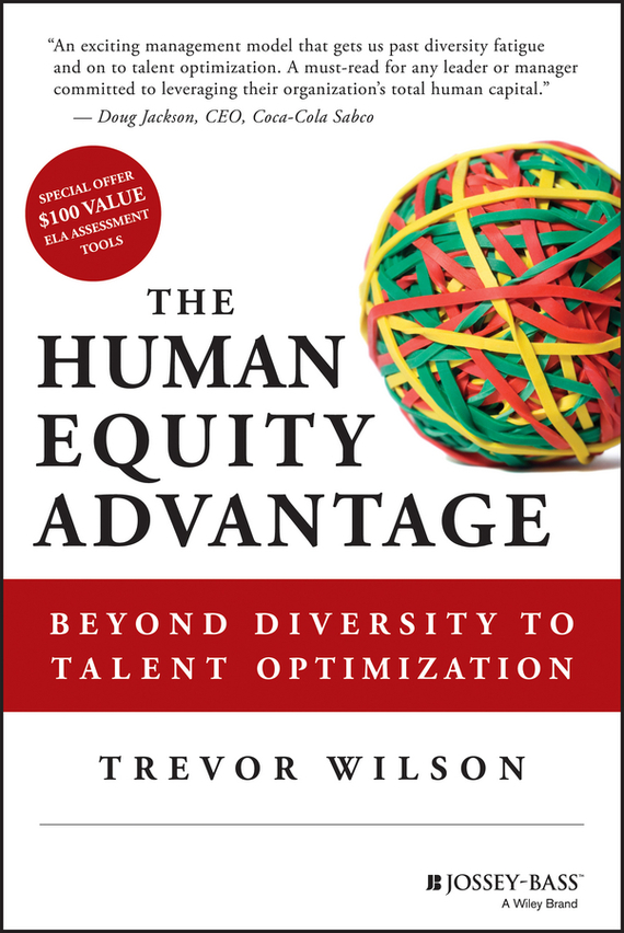 Trevor  Wilson The Human Equity Advantage. Beyond Diversity to Talent Optimization beyond orpheus – studies in musical structure
