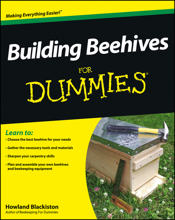 Howland Blackiston Building Beehives For Dummies beekeeping for dummies