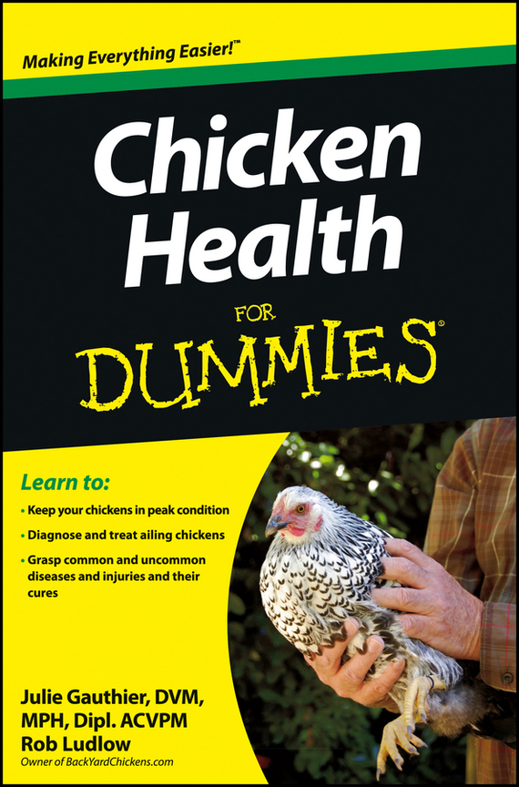 Julie Gauthier Chicken Health For Dummies ISBN: 9781118460962 love among the chickens