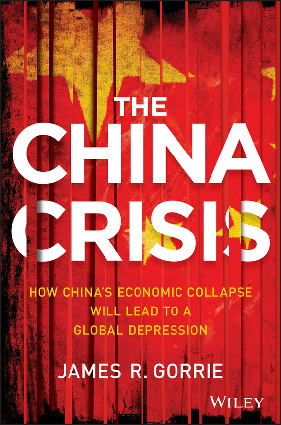 James Gorrie R. The China Crisis. How China's Economic Collapse Will Lead to a Global Depression how hockey explains canada the sport that defines a country