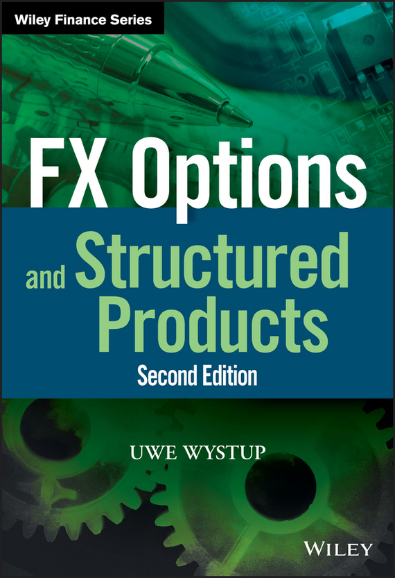 Uwe  Wystup FX Options and Structured Products sebastien bossu an introduction to equity derivatives theory and practice