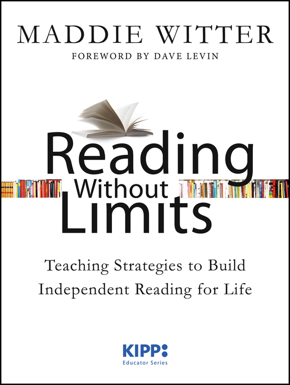 Maddie  Witter Reading Without Limits. Teaching Strategies to Build Independent Reading for Life reading explorer 5 teacher s guide
