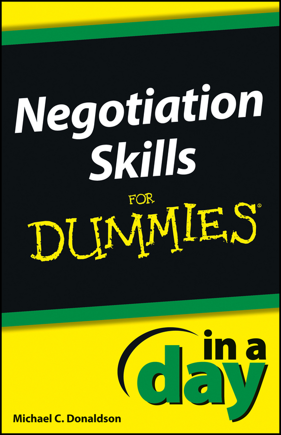 Donaldson Negotiating Skills In a Day For Dummies elizabeth kuhnke increase your influence in a day for dummies