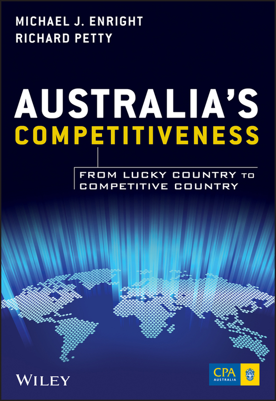 Richard  Petty Australia's Competitiveness. From Lucky Country to Competitive Country richard rohr falling upward a spirituality for the two halves of life