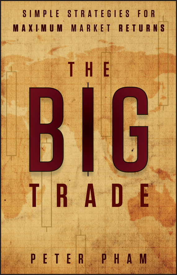 Peter  Pham The Big Trade. Simple Strategies for Maximum Market Returns peter powers and the itchy insect invasion