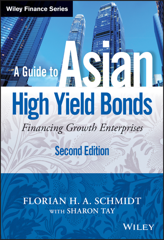 Sharon Tay A Guide to Asian High Yield Bonds. Financing Growth Enterprises, + Website ISBN: 9781118502037 свобода мыло детское тик так в обёртке свобода