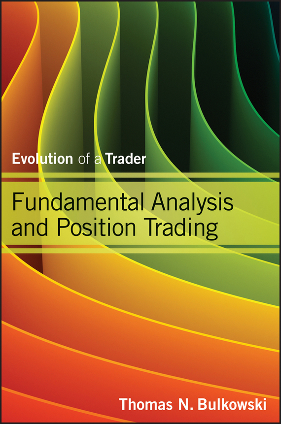 Thomas Bulkowski N. Fundamental Analysis and Position Trading. Evolution of a Trader norman god that limps – science and technology i n the eighties