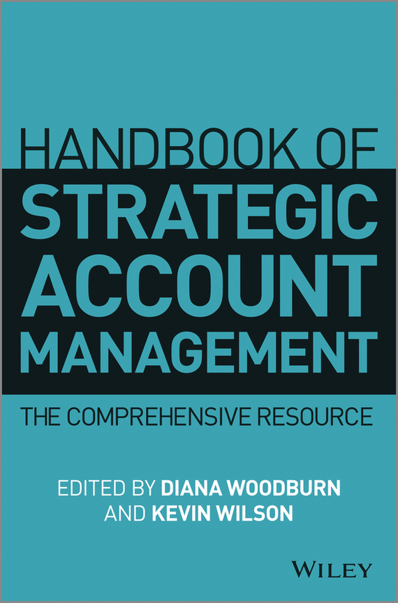 Diana  Woodburn Handbook of Strategic Account Management. A Comprehensive Resource handbook of the exhibition of napier relics and of books instruments and devices for facilitating calculation