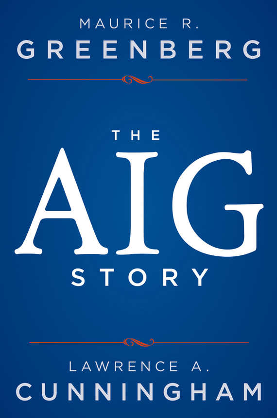 Lawrence A. Cunningham The AIG Story duncan bruce the dream cafe lessons in the art of radical innovation