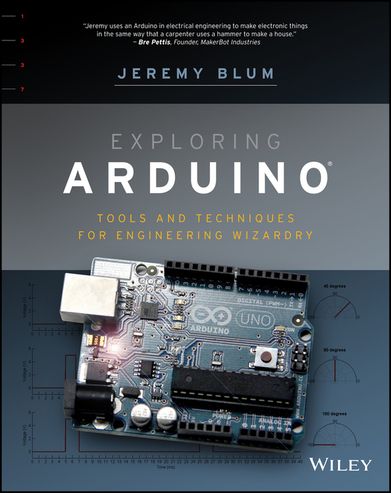 Jeremy Blum Exploring Arduino. Tools and Techniques for Engineering Wizardry