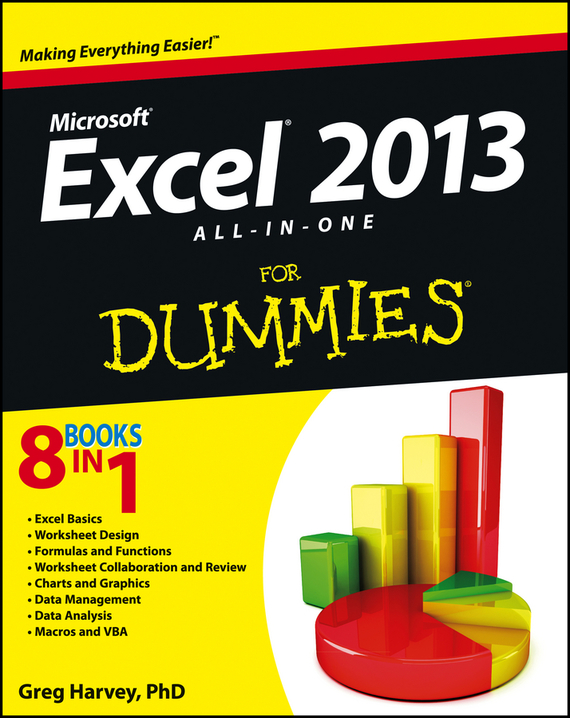 Greg Harvey Excel 2013 All-in-One For Dummies ISBN: 9781118550182
