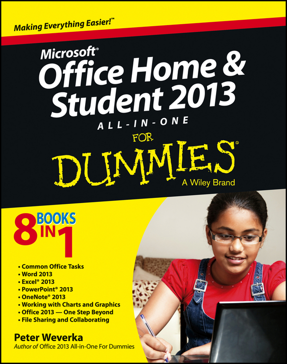 Peter Weverka Microsoft Office Home and Student Edition 2013 All-in-One For Dummies greg harvey excel 2013 all in one for dummies
