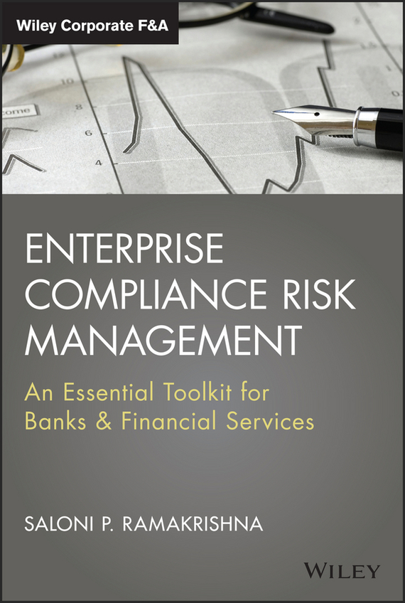 Saloni  Ramakrishna Enterprise Compliance Risk Management. An Essential Toolkit for Banks and Financial Services sim segal corporate value of enterprise risk management the next step in business management