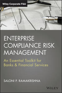 Saloni  Ramakrishna - Enterprise Compliance Risk Management. An Essential Toolkit for Banks and Financial Services