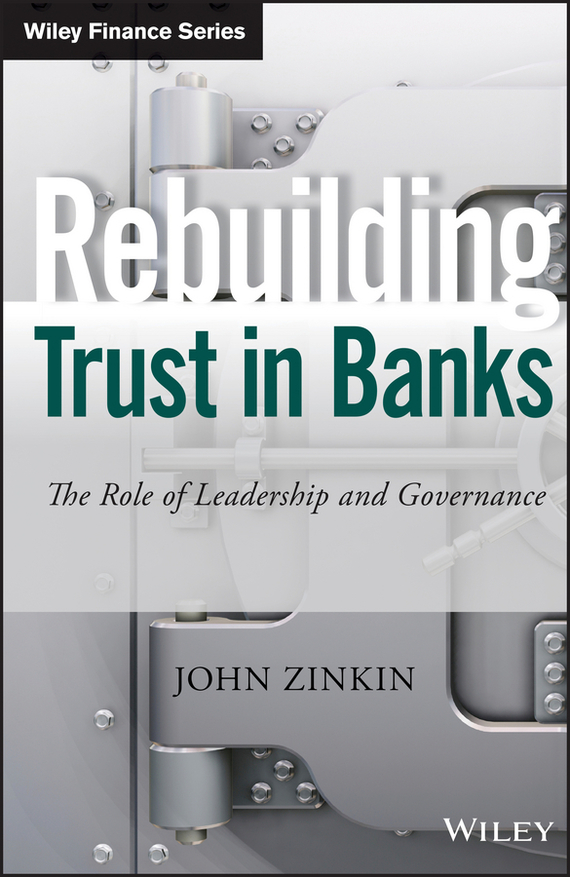 John  Zinkin Rebuilding Trust in Banks. The Role of Leadership and Governance james chu a  rebuilding shattered lives