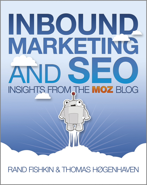 Rand  Fishkin Inbound Marketing and SEO. Insights from the Moz Blog marketing strategies and performance of agricultural marketing firms