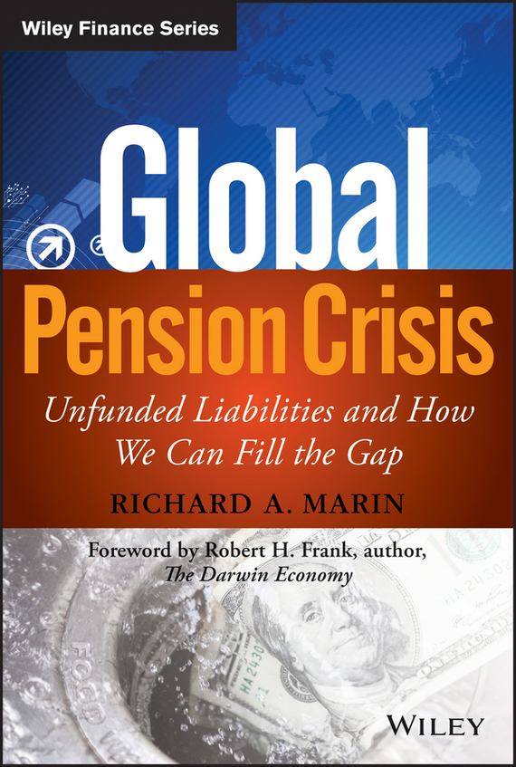 Richard Marin A. Global Pension Crisis. Unfunded Liabilities and How We Can Fill the Gap richard rohr falling upward a spirituality for the two halves of life