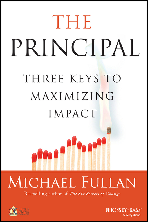 Michael  Fullan The Principal. Three Keys to Maximizing Impact keys to the castle