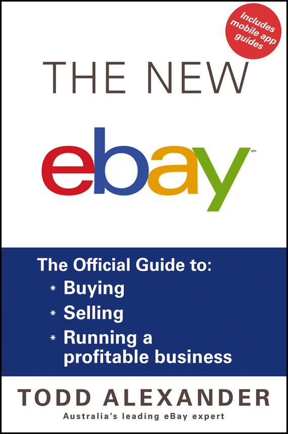 Todd  Alexander The New ebay. The Official Guide to Buying, Selling, Running a Profitable Business woodwork a step by step photographic guide to successful woodworking