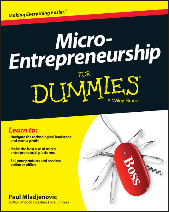 Paul Mladjenovic Micro-Entrepreneurship For Dummies john dearie where the jobs are entrepreneurship and the soul of the american economy