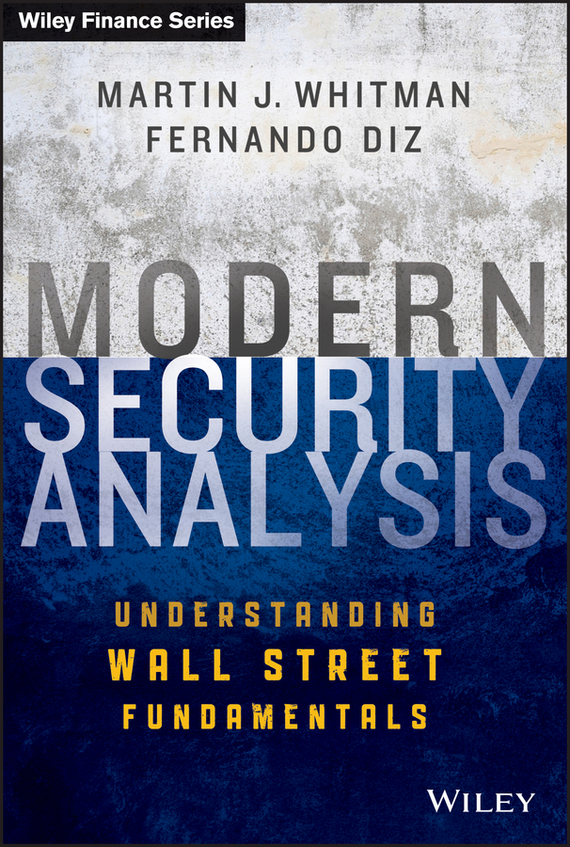 Fernando Diz Modern Security Analysis. Understanding Wall Street Fundamentals a comparative analysis between conventional