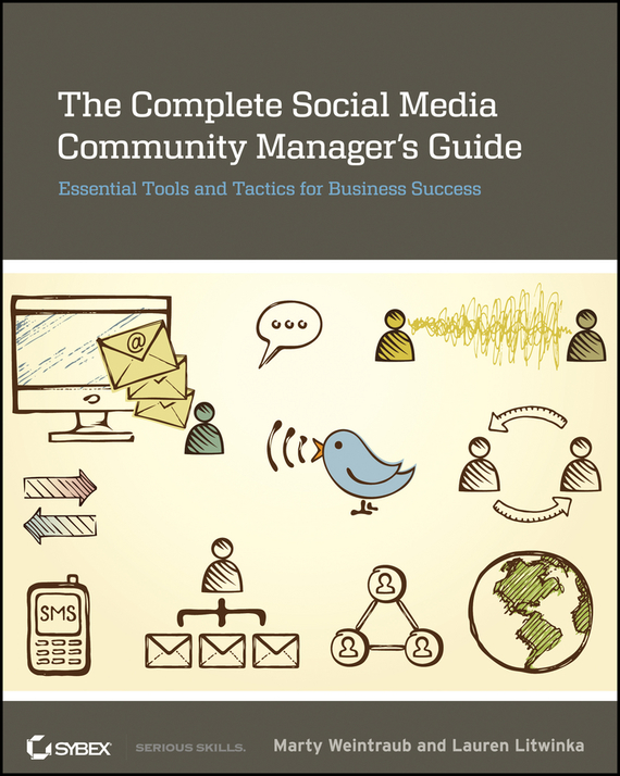 Marty  Weintraub The Complete Social Media Community Manager's Guide. Essential Tools and Tactics for Business Success guy clapperton this is social media tweet blog link and post your way to business success